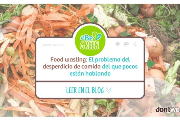 Food wasting | El desperdicio de comida que nos afecta a todos